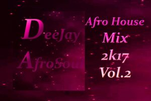 DJy AfroSoul - Afro-House Mix 2017 Vol.2 (2017)