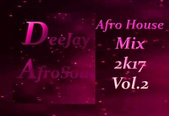 DJy AfroSoul - Afro-House Mix 2017 Vol.2 (2017)