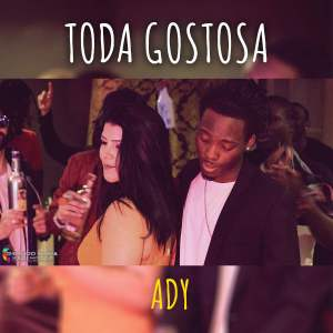 Ady - Toda Gostosa (Afro House) 2017
