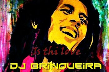 Bob Marley - Is This Love (Dj Brinqueira Afro Remix) 2017