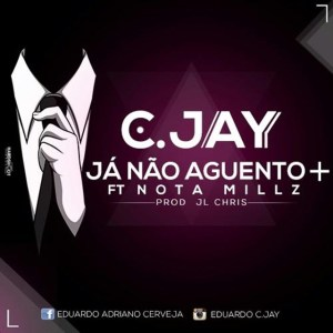 Cjay feat. Nota Mills - Já Não Aguento Mais (Kizomba) 2017