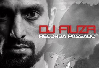 Dj Fiúza - Recorda Passado (Kizomba Mix) 2017