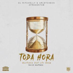 Dj Ritchelly & Arletcheck feat. Lito Dream - Toda Hora (Hip Hop) 2017