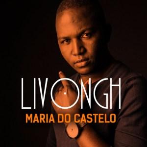 Livongh - Maria do Castelo (Kizomba) 2017