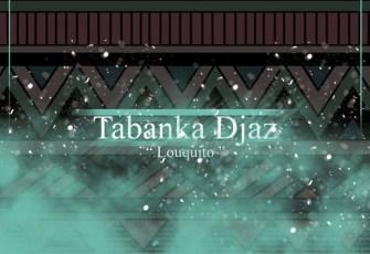 Tabanka Djaz - Louquito (Kizomba) 2017