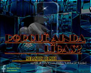 Mulandis de Moz feat. Diller Villa - Porquê Ainda Ligas (Ghetto Zouk) 2017