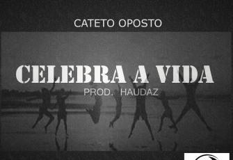 Cateto - Celebra A Vida (Hip Hop) 2017