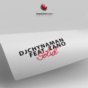 DJ Chynaman feat. Zano - Solid (Deep House) 2017
