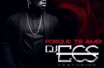 DJ Ecs feat. Mika Mendes & Rui Orlando - Porque Te Amei (Kizomba) 2017
