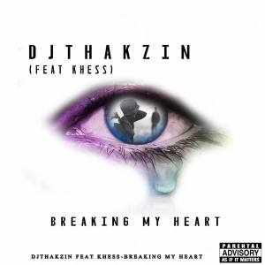 DJ Thakzin feat. Khess - Breaking My Heart (Afro House) 2017