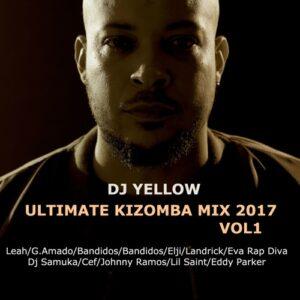 DJ Yellow - Ultimate Kizomba Mix 2017 Vol.1