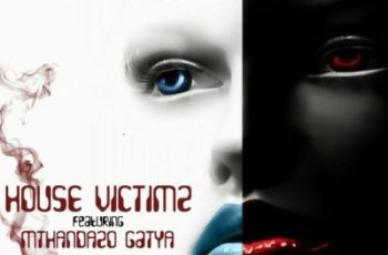 House Victimz feat. Mthandazo Gatya - Ixesha (Afro House) 2017