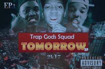 Trap Gods Squad - Tomorrow (EP) 2017