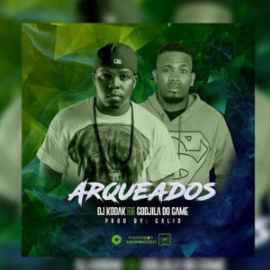 DJ Kodak feat. Godzila Do Game - Arqueados (Afro House) 2017