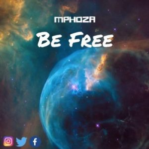 DJ Mphoza - Be Free (Afro House) 2017