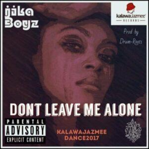 Jika Boyz - Don't Leave Me Alone (Afro House) 2017