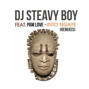 DJ Steavy Boy, Pam Love - Into Ngaye (Caiiro & DJ Love Candy Remix) 2017