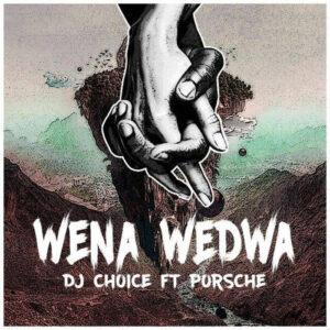 Dj Choice feat. Porsche - Wena Wedwa (Afro House) 2017