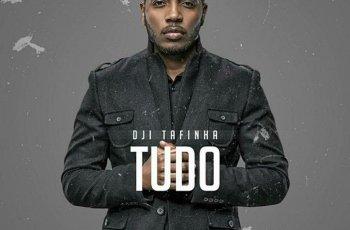 Dji Tafinha - Tudo (2017)