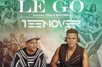 Teen Over feat. Paulo Matomina - Lê Go (Kizomba) 2017