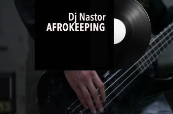 DJ Nastor - Afrokeeping (Afro House) 2017