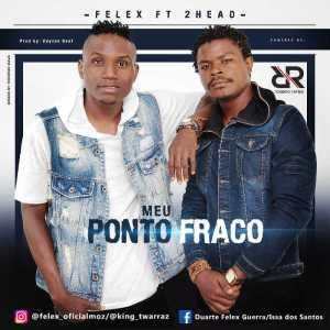 Felex - Meu Ponto Fraco (feat. 2Head) 2017