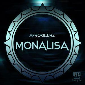 AfroKillerz - Monalisa [EP] 2017