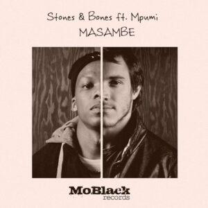 Stones & Bones - Masambe feat. Mpumi (Afro House) 2017