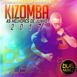 Kizomba Melhores Do Mês (Junho) 2017