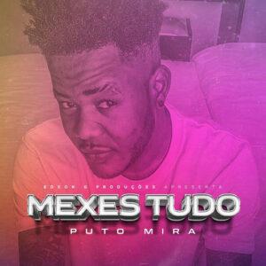 Puto Mira - Mexes Tudo (Kizomba) 2017