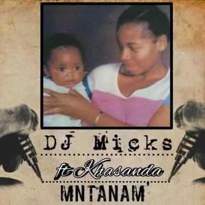 DJ Micks - Mntanam feat. Khasanda (Afro House) 2017