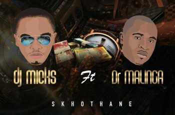 DJ Micks - Skhothane (feat. Dr Malinga) 2017