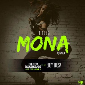 Dj Malvado Jr feat. Eddy Tussa - Mona (Afro Remix) 2017