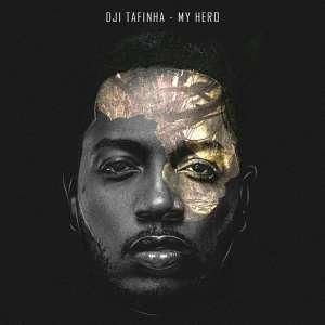 Dji Tafinha - My Hero (2017)