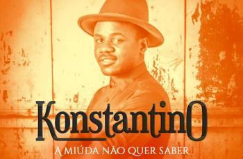 Konstantino - Miuda Não Quer Saber (Kizomba) 2017