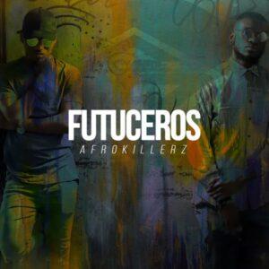 Afrokillerz - FUTECEROS (EP) 2017