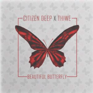 Citizen Deep feat. Thiwe - Beautiful Butterfly (Afro House) 2017