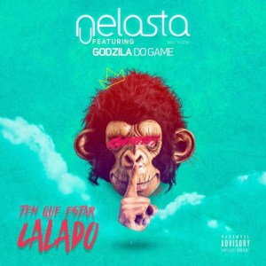 DJ Nelasta - Tem Que Estar Calado (feat. Godzila do Game) 2017