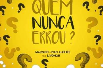Dj Malvado, Ivan Alekxei - Quem Nunca Errou (feat. Livongh) 2017