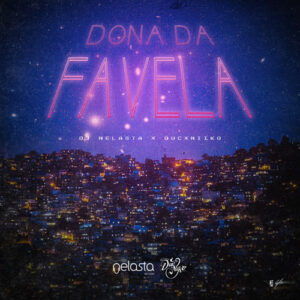 Dj Nelasta & DuCxNiiKo - Dona Da Favela (2017)