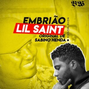 Lil Saint feat. Sabino Henda - Embrião (Remix) 2017