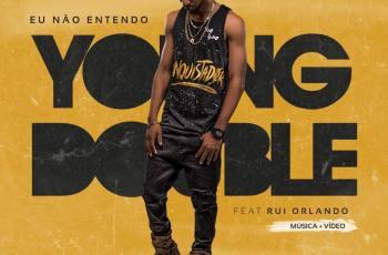 Young Double - Eu não Entendo (feat. Rui Orlando) 2017