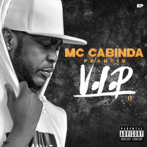 Francis MC Cabinda - VIP 2 (EP) 2017