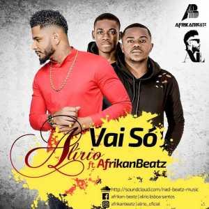 Alírio feat. Afrikan Beatz - Vai Só (Original) 2018
