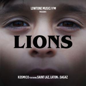 Kosmico - Lions (feat. Saint Laz, Laton Cordeiro & Sagaz) 2018