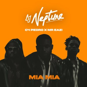 DJ Neptune - Mia Mia (feat. C4 Pedro & Mr Eazi) 2018