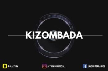 Deejay Jayson - Kizombada Mix 2018