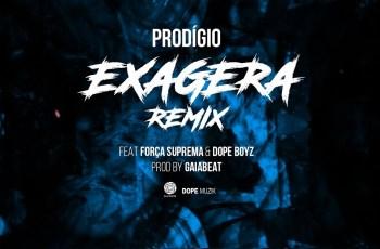 Prodígio - Exagera Remix (feat. Força Suprema & Dope Boyz) 2018