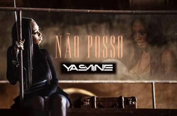Yasmine - Não Posso (Kizomba) 2018