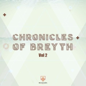 Breyth - Chronicles Of Breyth Vol. 2 (Afro House Mix) 2018